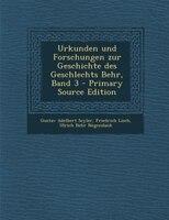 Urkunden und Forschungen zur Geschichte des Geschlechts Behr, Band 3 - Primary Source Edition