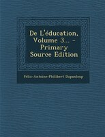 De L'éducation, Volume 3... - Primary Source Edition
