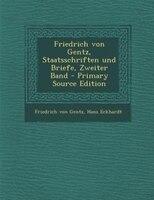 Friedrich von Gentz, Staatsschriften und Briefe, Zweiter Band - Primary Source Edition