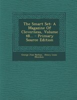 The Smart Set: A Magazine Of Cleverness, Volume 48... - Primary Source Edition