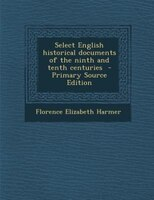 Select English historical documents of the ninth and tenth centuries  - Primary Source Edition