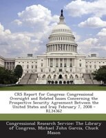 CRS Report for Congress: Congressional Oversight and Related Issues Concerning the Prospective Security Agreement Between th