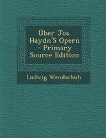 Über Jos. Haydn'S Opern - Primary Source Edition