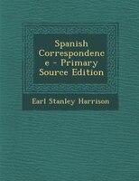 Spanish Correspondence - Primary Source Edition