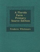 A Florida Farm - Primary Source Edition