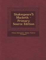 Shakespeare'S Macbeth - Primary Source Edition