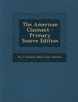 The American Claimant - Primary Source Edition
