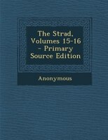 The Strad, Volumes 15-16 - Primary Source Edition