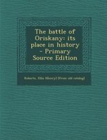 The battle of Oriskany: its place in history  - Primary Source Edition