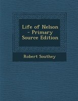 Life of Nelson  - Primary Source Edition