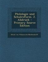 Philologie und Schulreform. 2. Abdruck - Primary Source Edition