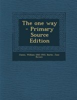 The one way  - Primary Source Edition