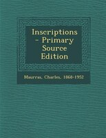 Inscriptions  - Primary Source Edition
