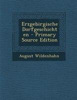 Erzgebirgische Dorfgeschichten - Primary Source Edition