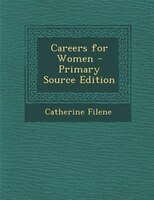 Careers for Women - Primary Source Edition