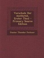 Vorschule Der Aesthetik, Erster Theil - Primary Source Edition