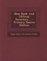 Blue Book And Official Directory... - Primary Source Edition