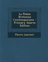 La Poésie Bretonne Contemporaine - Primary Source Edition