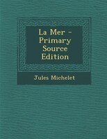 La Mer - Primary Source Edition
