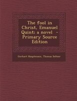 The fool in Christ, Emanuel Quint; a novel  - Primary Source Edition