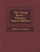 The Young Rover - Primary Source Edition