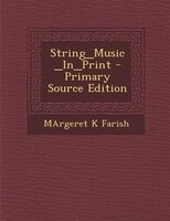 String_Music_In_Print - Primary Source Edition