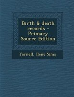 Birth & death records - Primary Source Edition
