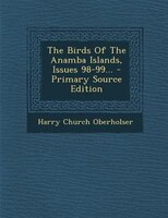 The Birds Of The Anamba Islands, Issues 98-99... - Primary Source Edition