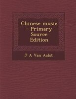 Chinese music  - Primary Source Edition