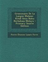 Grammaire De La Langue Malaise: Kitab Ilmu Nahu Berbahasa Melayu - Primary Source Edition