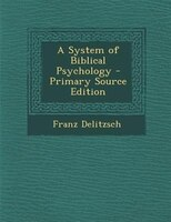 A System of Biblical Psychology