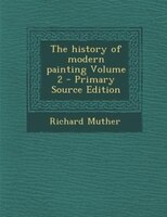 The history of modern painting Volume 2 - Primary Source Edition