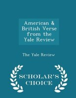 American & British Verse from the Yale Review - Scholar's Choice Edition