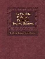 La Civilité Puérile - Primary Source Edition