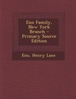 Eno Family, New York Branch - Primary Source Edition