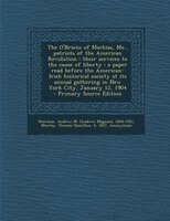 The O'Briens of Machias, Me., patriots of the American Revolution: their services to the cause of liberty : a paper read