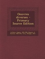 Oeuvres diverses - Primary Source Edition