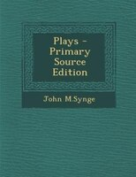 Plays - Primary Source Edition