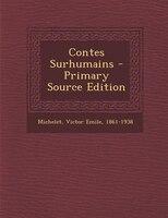 Contes Surhumains - Primary Source Edition