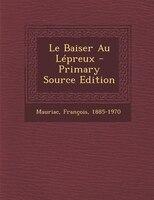 Le Baiser Au Lépreux - Primary Source Edition