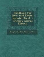 Handbuch für Heer und Flotte. Neunter Band. - Primary Source Edition