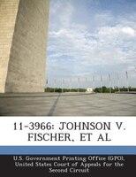 11-3966: JOHNSON V. FISCHER, ET AL