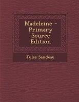 Madeleine - Primary Source Edition