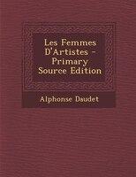 Les Femmes D'Artistes - Primary Source Edition