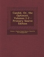 Candid, Or, the Optimist, Volumes 1-2 - Primary Source Edition