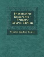 Photometric Researches - Primary Source Edition