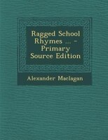 Ragged School Rhymes ... - Primary Source Edition