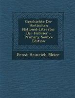 Geschichte Der Poetischen National-Literatur Der Hebräer - Primary Source Edition