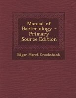 Manual of Bacteriology - Primary Source Edition
