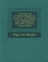 Geschichte Des Grenadier-Regiments Prinz Carl Von Preussen (2. Brandenburgisches), Issue 12;issues 1813-1875